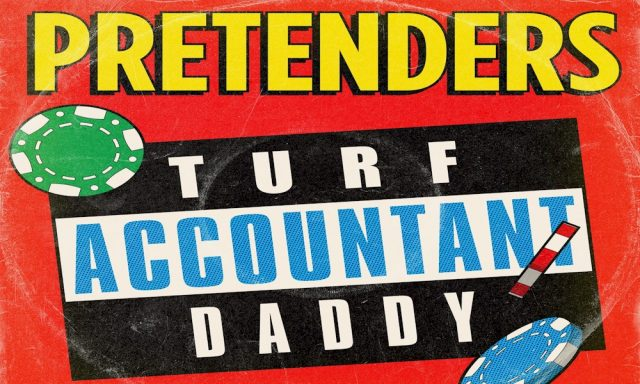"""Turf Accountant Daddy"", The Pretenders"