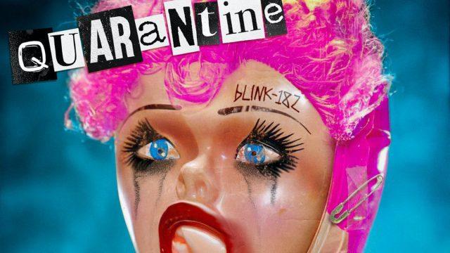 """Quarantine"", Blink-182"
