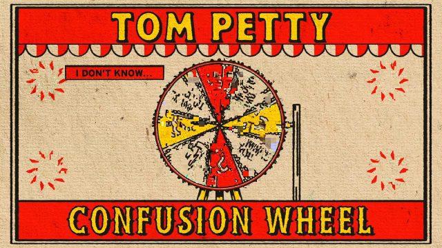 """Confusion Wheel"", Tom Petty"