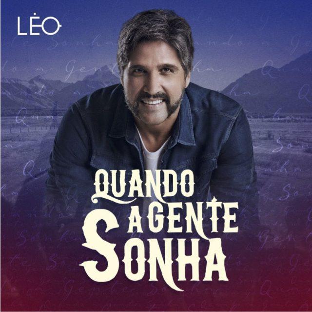 """""""Quando a Gente Sonha"""" do Léo!"""