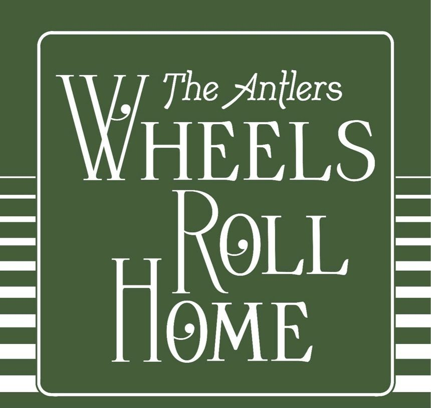 """Wheels Roll Home"" do The Antlers"