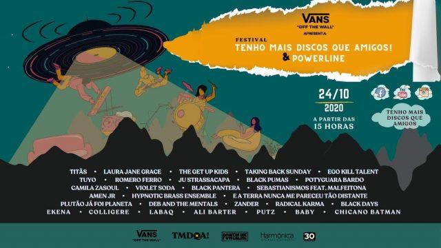 Vans Apresenta: Festival Tenho Mais Discos Que Amigos! e Powerline