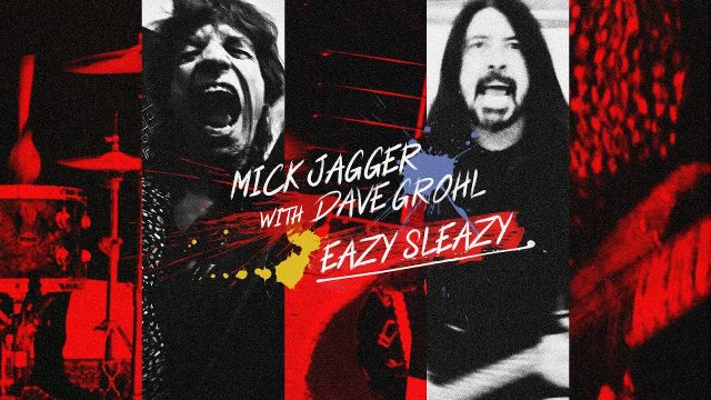 """""""Easy Sleazy"""", Mick Jagger & Dave Grohl"""